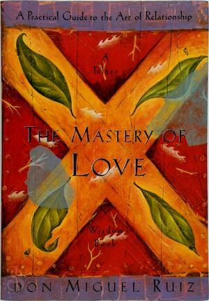 The Mastery of Love - Miguel Ruiz