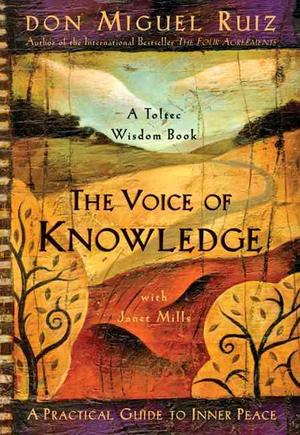 The Voice of Knowledge - Miguel Ruiz, Janet Mills