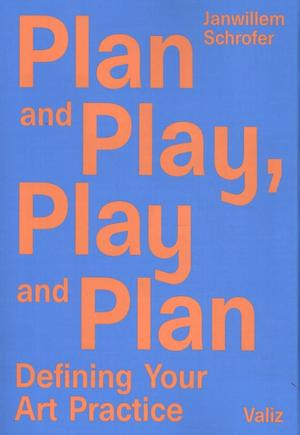 Plan and play, play and plan - Janwillem Schrofer