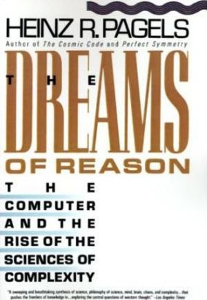 The Dreams of Reason - Heinz R. Pagels