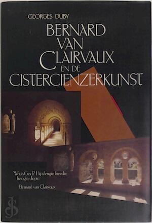 Bernard Van Clairvaux En De Cisterciënzerkunst De Slegte