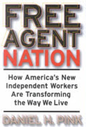 Free Agent Nation - Daniel H. Pink