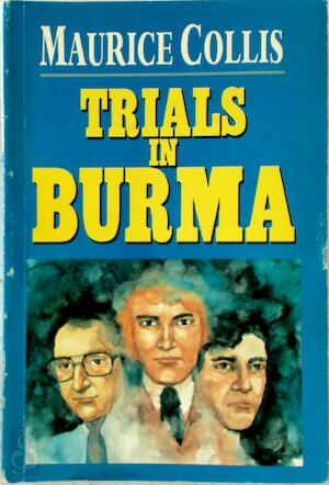 Trials In Burma - Maurice Collis, [Intr.]Louise Collis