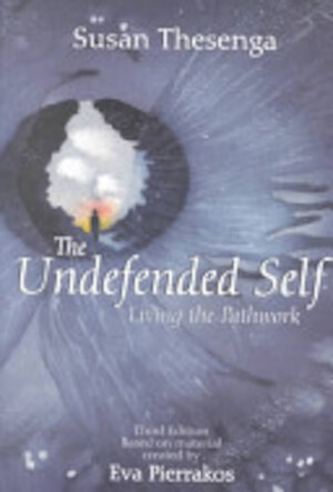 The Undefended Self - Susan Thesenga, Eva Pierrakos