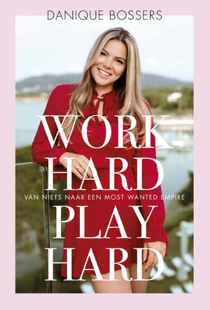Work hard, play hard - Danique Bossers