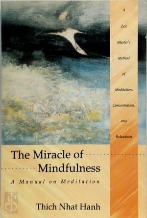 The miracle of mindfulness - Nhất Hạnh (Thích.)