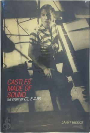 Castles Made of Sound - Larry Hicock