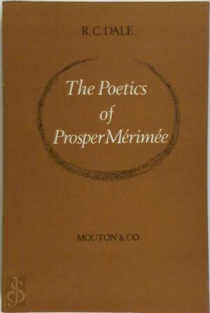 The poetics of Prosper Mérimée - Robert C. Dale