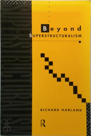 Beyond Superstructuralism - Richard Harland
