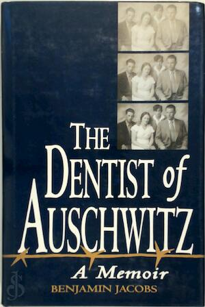The Dentist of Auschwitz - Benjamin Jacobs