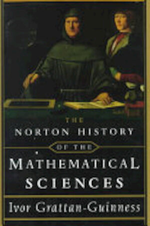 The Norton History of the Mathematical Sciences - I. Grattan-Guinness