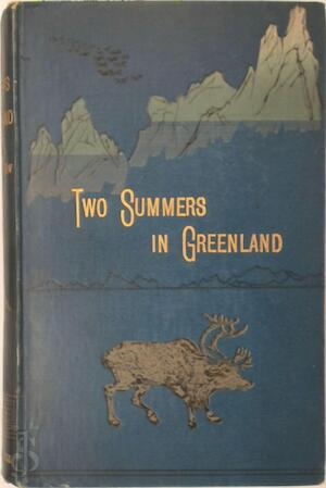 Two Summers in Greenland - A. Riis Carstensen