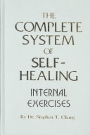 The Complete System of Self-healing - Stephen Thomas Chang