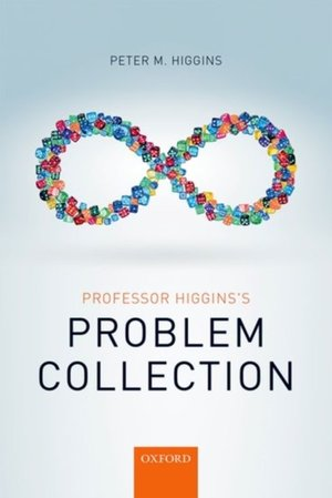 Professor Higgins's Problem Collection - Peter M. Higgins