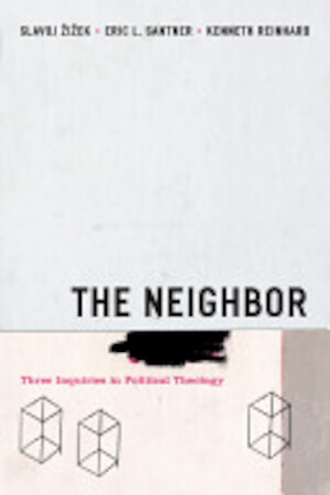 The Neighbor - Slavoj Žižek, Eric L. Santner, Kenneth Reinhard