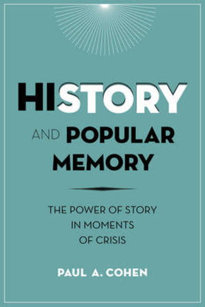 History and popular memory - paul a. cohen