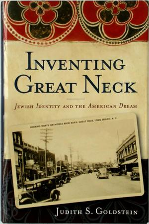 Inventing Great Neck - Judith S. Goldstein