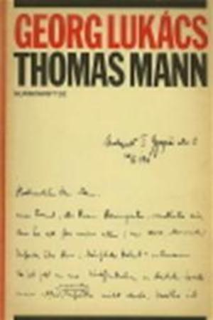 Thomas Mann - Georg Lukacs