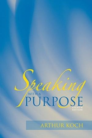 Speaking With a Purpose - Arthur Koch