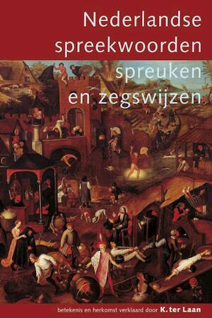 Nederlandse Spreekwoorden Spreuken En Zegswijzen De Slegte