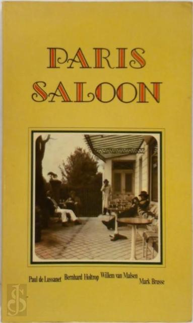 Paris saloon - Mark Brusse, Paul de Lussanet, Bernhard Holtrop, Willem van Malsen