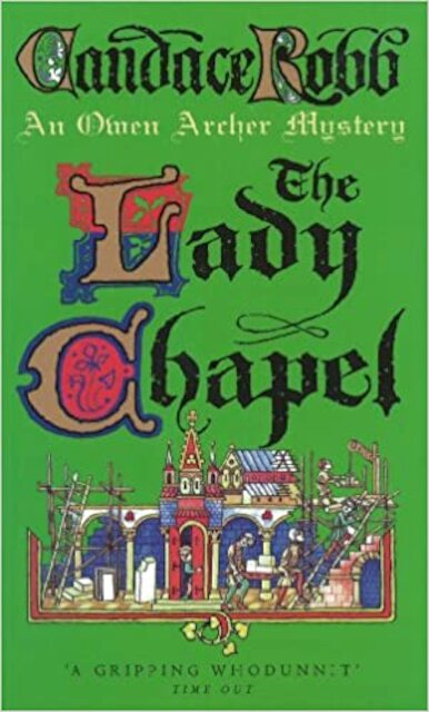 The Lady Chapel : An Owen Archer Mystery - Candace Robb