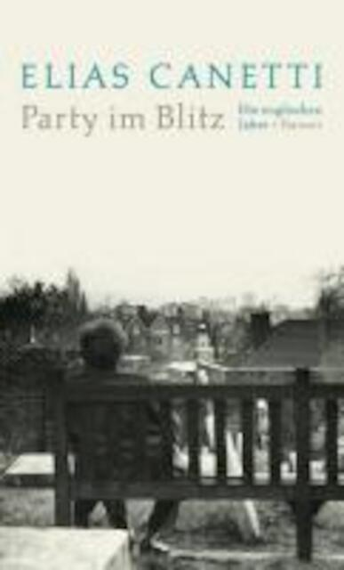 Party im Blitz - Elias Canetti