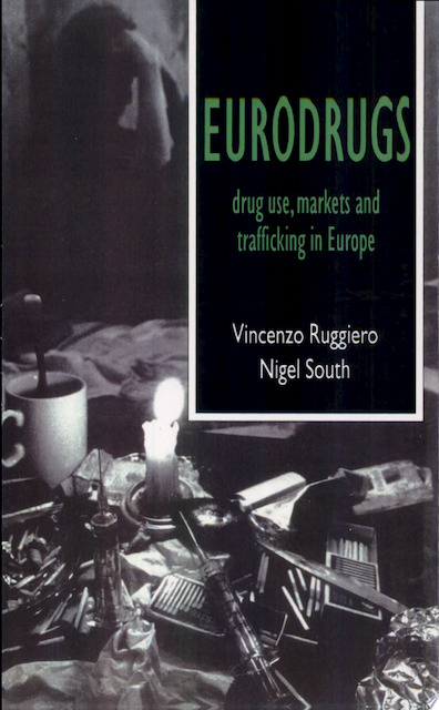 Eurodrugs - Vincenzo Ruggiero, Nigel South