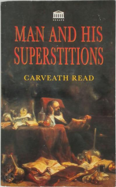 Man and his superstitions - Carveath Read