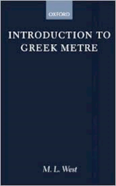 Introduction to Greek Metre - Martin Litchfield West