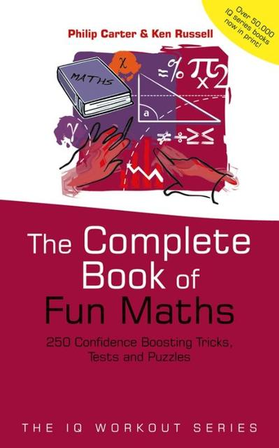 The Complete Book of Fun Maths - Philip Carter