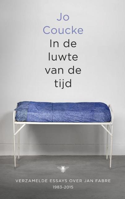 In de luwte van de tijd - Essays over Jan Fabre - Jo Coucke