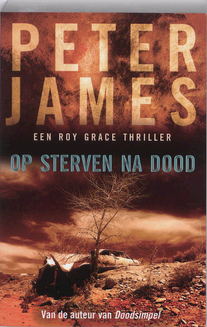 Op sterven na dood - Peter James
