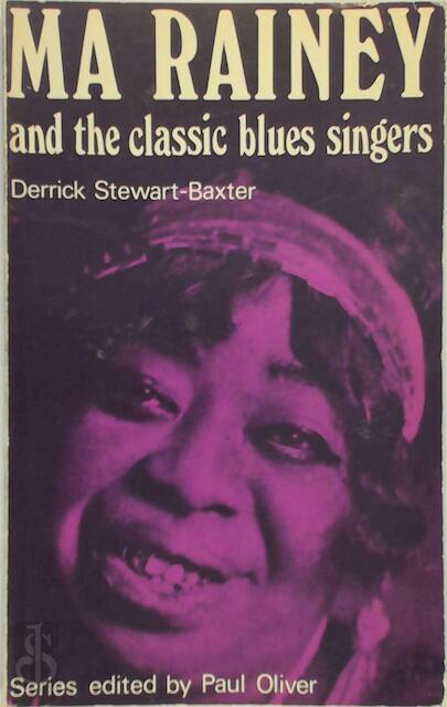 Ma Rainey and the classic blues singers - Derrick Stewart-Baxter