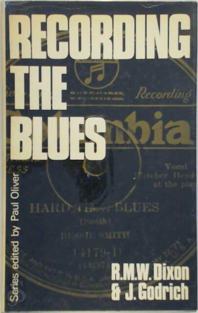 Recording the Blues - Robert M. W. Dixon, John Godrich