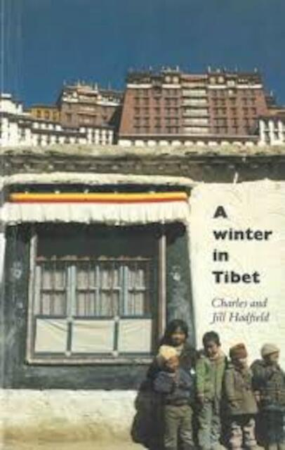 A Winter in Tibet - Charles Hadfield, Jill Hadfield