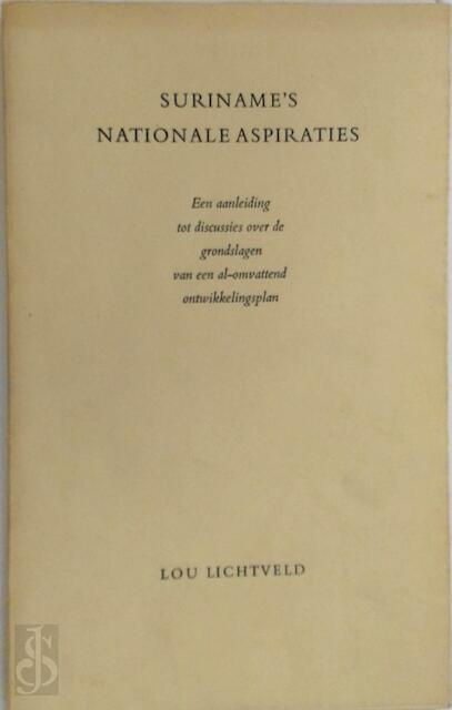 Suriname's nationale aspiraties - Lou Lichtveld