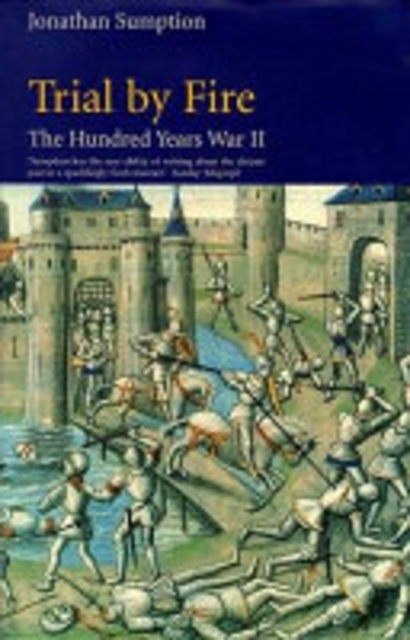 The Hundred Years War - Jonathan Sumption