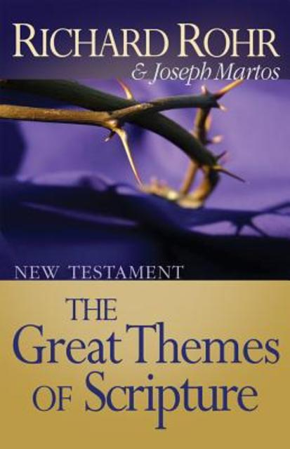 The Great Themes of Scripture - Richard Rohr, Joseph Martos