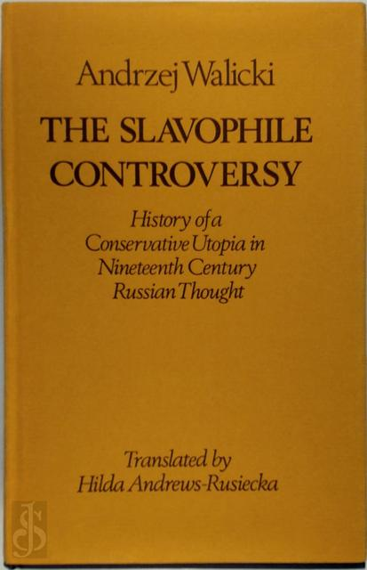 The Slavophile Controversy - Andrzej Walicki