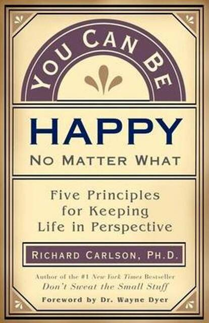You Can be Happy No Matter what - Richard Carlson