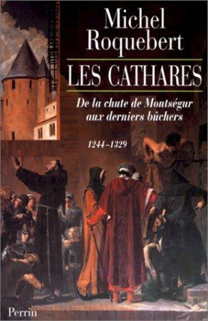 Les Cathares - Michel Roquebert