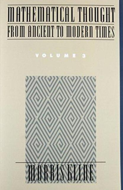Mathematical Thought from Ancient to Modern Times - Morris Kline