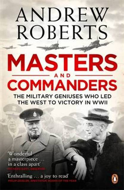 Masters and Commanders - Andrew Roberts
