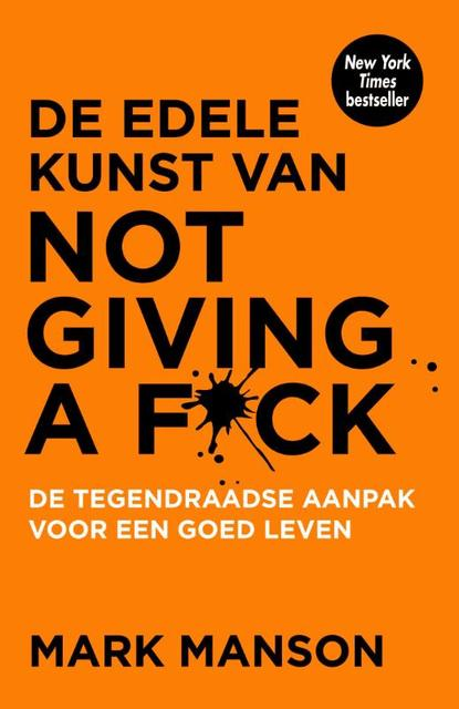 De edele kunst van not giving a fuck - Mark Manson