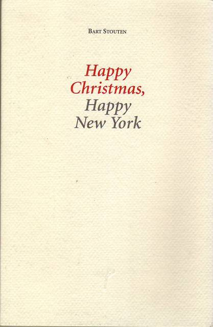 Happy Christmas, happy New York - Bart Stouten