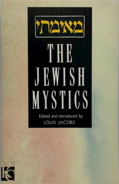 The Jewish mystics - Louis [Ed] Jacobs