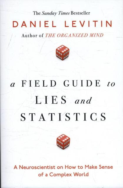 A Field Guide to Lies - Daniel Levitin