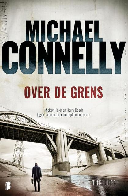 Over de grens - Michael Connelly, M. Connelly