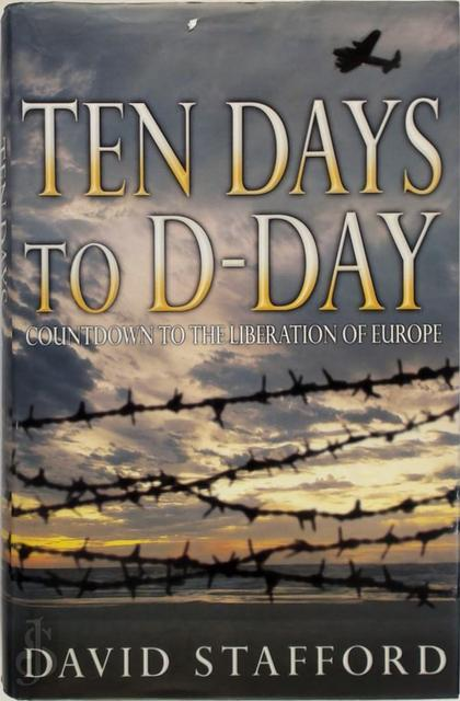 Ten days to D-Day - David Stafford